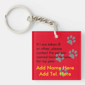 Who will care for my pets in an emergency - named Double-Sided square acrylic key ring