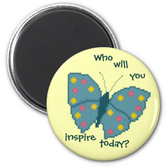 Who will you inspire today? Butterfly Magnet