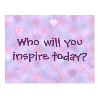 Who will you inspire today? Postcard