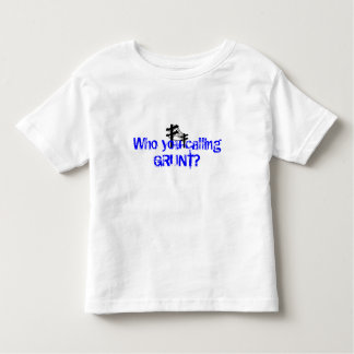 Who you calling GRUNT? Toddlers white tee