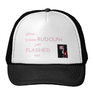 Whoa...I think Rudolph Flashed Me! Trucker Hats