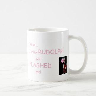 Whoa...I think Rudolph Flashed Me! Coffee Mug