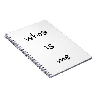 """whoa is me""- choose model/size note book"