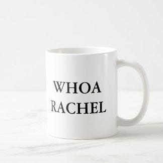 Whoa Rachel Coffee Mug