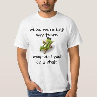 whoa, we're half way there whoa-oh, lizard on a ch T-Shirt