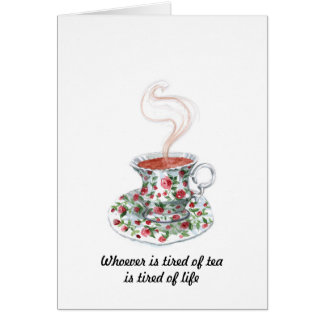 Whoever is tired of tea is tired of life card
