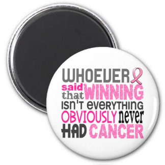 Whoever Said Breast Cancer 6 Cm Round Magnet