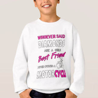 Whoever Said Diamons Are A Girl's Best Friend Gift Sweatshirt