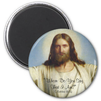 """Whom Do You Say That I Am"" Custom Magnet"