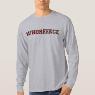 whoreface too T-Shirt