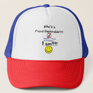 Who's a Proud Deplorable???? I am!!!! Truckers Hat