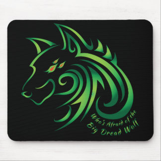 Who's Afraid of the Big Dread Wolf Mouse Pad