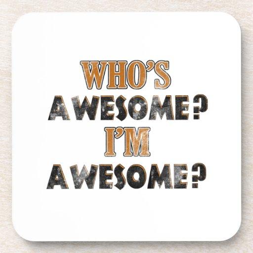 Who's awesome? I'm Awesome! Coaster