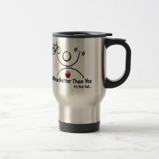 Who's Better Than You Travel Mug