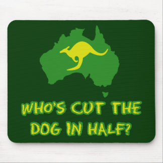 Who's cut the dog in half mousemat