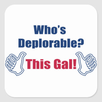 Who's Deplorable | This Gal | Funny | Political Square Sticker