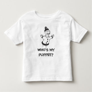 WHO'S MY PUPPET? TODDLER T-Shirt