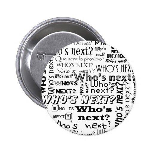 Who's Next? Pinback Button