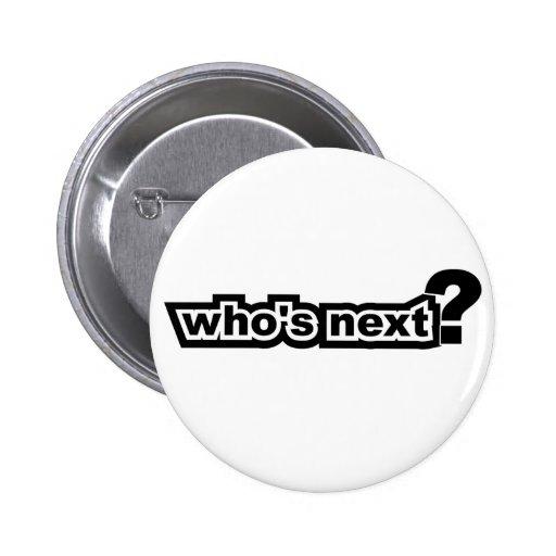 Who's Next? Pins