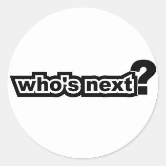Who's Next? Round Sticker