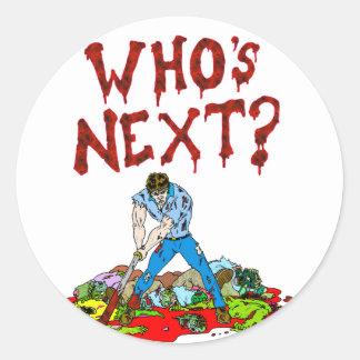 Who's Next? Zombies Round Sticker