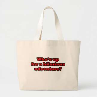 Who's up for a hilarious adventure tote bag