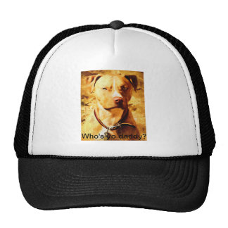 """Who's yo daddy?"" Trucker Hat with Good Ole' Dog Trucker Hat"