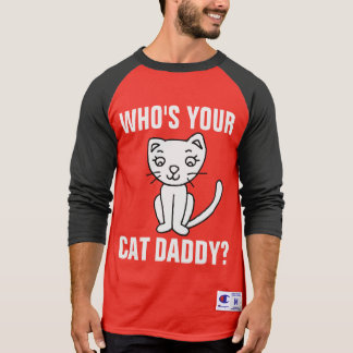 WHO'S YOUR CAT DADDY? (DAD) T-Shirts