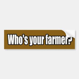 Who's Your Farmer Bumper Sticker