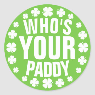Who's Your Paddy Classic Round Sticker
