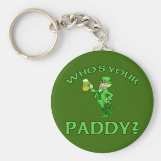 Who's Your Paddy? St Patricks Day Humor Key Chains