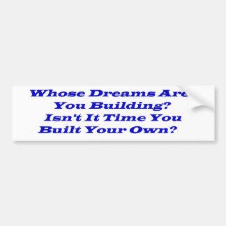Whose Dreams?  Bumper Stickers, Post Cards Bumper Sticker