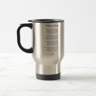 Whose Shoes Poem Travel Mug