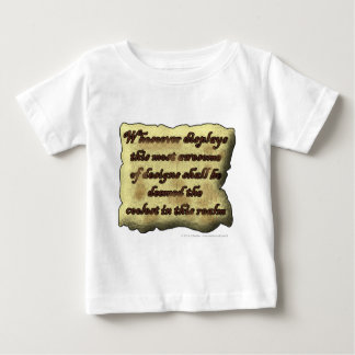 Whosoever displays this most awesome... baby T-Shirt