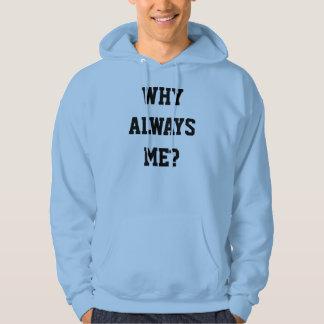 why always me jumper hoodie