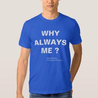 WHY ALWAYS ME ? MARIO BALOTELLI SHIRT