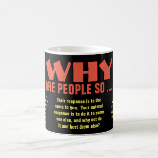Why are people so - Quote Mug