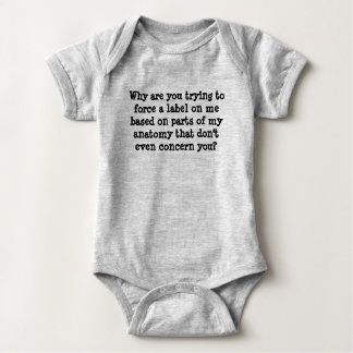 Why are you forcing gender on me? baby bodysuit
