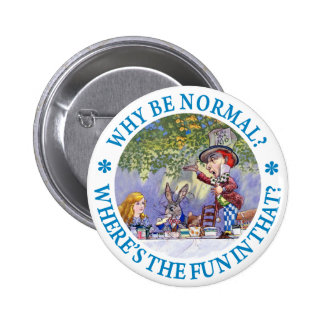 WHY BE NORMAL BUTTON