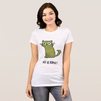 Why Be Normal Green and Blue Cat T-Shirt
