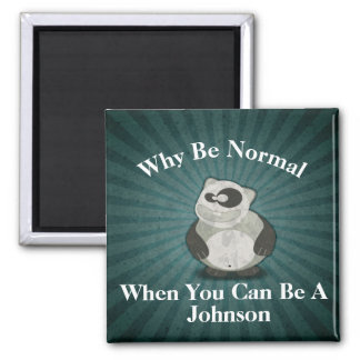 Why Be Normal Magnet