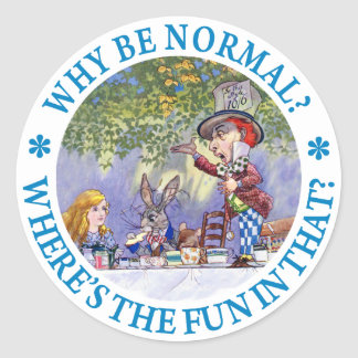 WHY BE NORMAL ROUND STICKERS