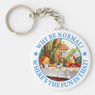 WHY BE NORMAL? WHERE'S THE FUN IN THAT? BASIC ROUND BUTTON KEY RING