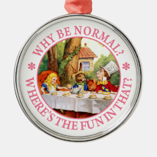 Why Be Normal? Where's the Fun In That? Silver-Colored Round Decoration