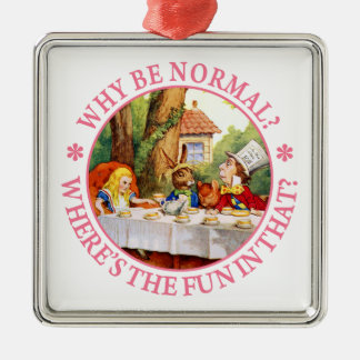 Why Be Normal? Where's the Fun In That? Silver-Colored Square Decoration