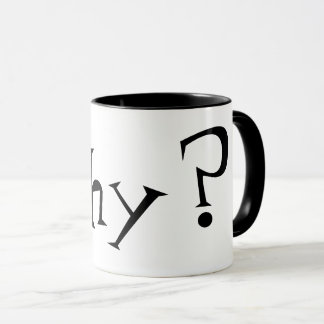 Why Big Question Mark Design Black and White Mug