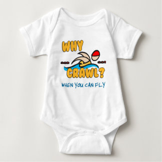 Why Crawl?  Butterfly! Baby Bodysuit