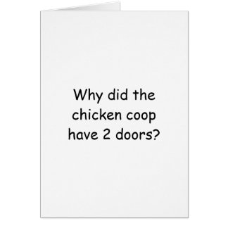 Why did the chicken coop have 2 doors? card