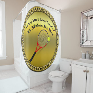 Why do I love tennis.It makes me hot(gold) Shower Curtain