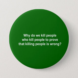 Image result for Why kill people to prove that killing people is wrong